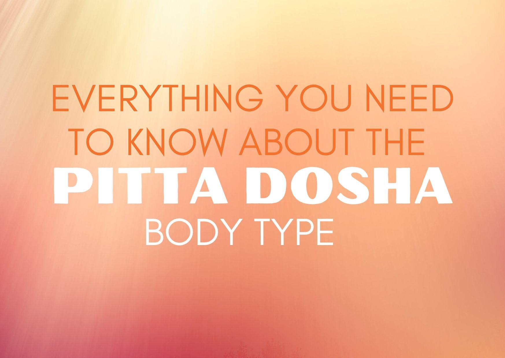 Dosha personality pitta Characteristics of