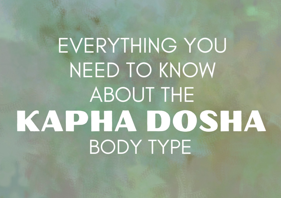 Facts about the Kapha dosha body type