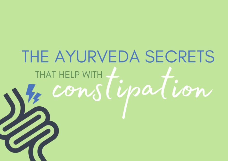 ayurveda constipation advice