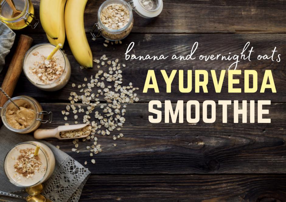 ayurveda oat and banana smoothie recipe