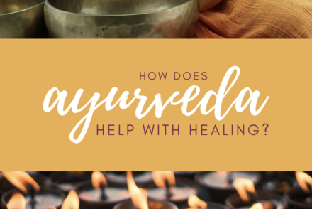 how can ayurveda help with healing?