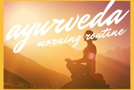 ayurveda morning routine for beginners