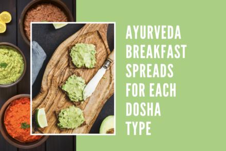 ayurveda breakfast spread ideas for each dosha
