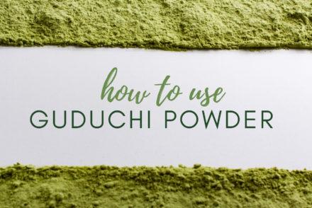 how to use Guduchi powder