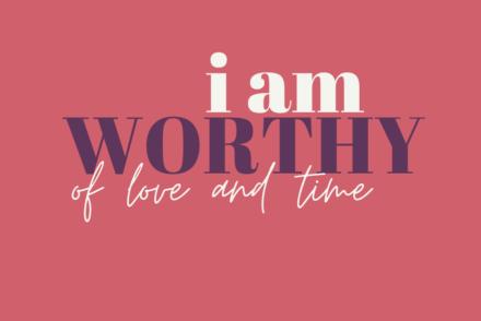 i am worthy positive affirmations