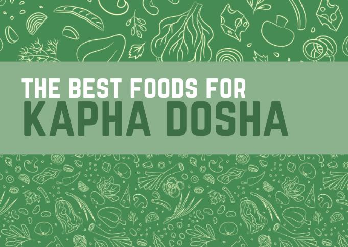 what foods should kapha dosha eat